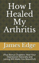 How I Healed My Arthritis