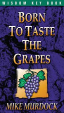 Born To Taste The Grapes