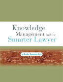 Knowledge Management and the Smarter Lawyer