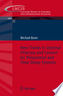 New Trends in Optimal Filtering and Control for Polynomial and Time Delay Systems