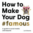 How To Make Your Dog Famous