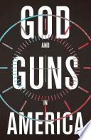 God and Guns in America