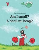 Am I Small  a Bheil Mi Beag
