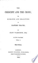 The Crescent and the Cross  Or  Romance and Realities of Eastern Travel     Third Edition