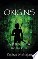 Arrkaya Book One- ORIGINS
