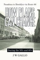 Pasadena to Brooklyn via Route 66-HOW PLANS CAN CHANGE-During the 50's and 60's [Pdf/ePub] eBook