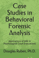 Case Studies in Behavioral Forensic Analysis