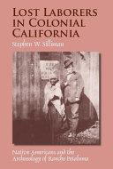 Lost Laborers in Colonial California