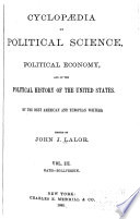 Cyclopædia of Political Science, Political Economy, and of the Political History of the United States