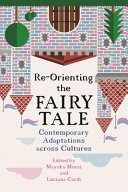 link to Re-orienting the fairy tale : contemporary adaptations across cultures in the TCC library catalog