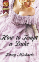 How to Tempt a Duke  Mills   Boon Superhistorical   The Daughtry Family  Book 1