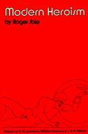 Modern Heroism; Essays on D. H. Lawrence, William Empson, & J. R. R. Tolkien