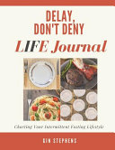 Delay, Don't Deny Life Journal
