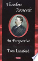 Theodore Roosevelt in Perspective