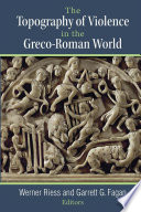 The Topography of Violence in the Greco Roman World