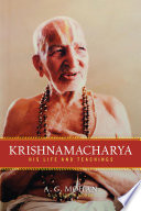 """Krishnamacharya: His Life and Teachings"" by A.G. Mohan"