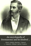 An Encyclopedia of Freemasonry and Its Kindred Sciences