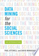 Data Mining for the Social Sciences
