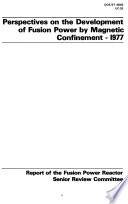 Perspectives on the Development of Fusion Power by Magnetic Confinement  1977