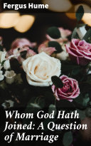 Whom God Hath Joined  A Question of Marriage