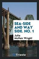 Sea side and Way Side