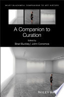 """A Companion to Curation"" by Brad Buckley, John Conomos, Dana Arnold"