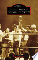 Mexican American Boxing in Los Angeles