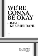 We're gonna be okay