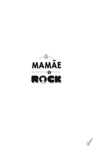 Download A mamãe é rock Free Books - All About Books
