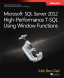 Microsoft SQL Server 2012 High-Performance T-SQL Using Window Functions