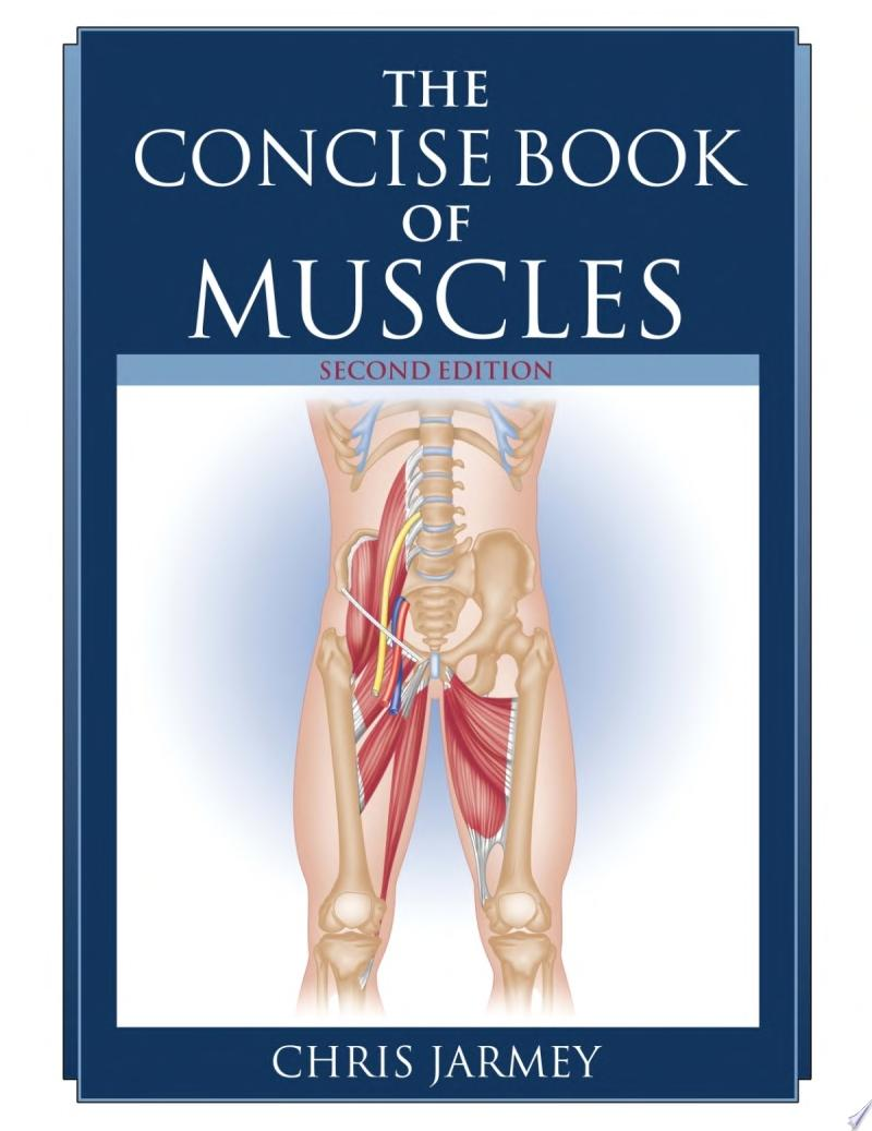 The Concise Book of Muscles  Second Edition