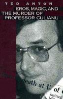 Eros  Magic    the Murder of Professor Culianu