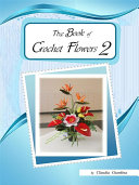 The Book of Crochet Flowers 2