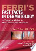 Ferri s Fast Facts in Dermatology E Book Book