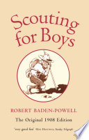 Scouting for Boys, A Handbook for Instruction in Good Citizenship by Robert Baden-Powell PDF