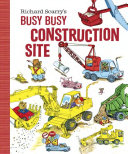 Richard Scarry s Busy  Busy Construction Site Book