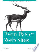 """""""Even Faster Web Sites: Performance Best Practices for Web Developers"""" by Steve Souders"""