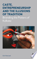 Caste  Entrepreneurship and the Illusions of Tradition Book