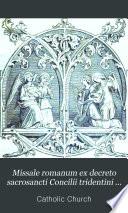 Missale romanum ex decreto sacrosancti Concilii tridentini restitutum, s. Pii v. pontificis maximi jussu editum, Clementis VIII. et Urbani VIII. auctoritate recognitum