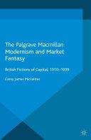 Modernism and Market Fantasy