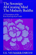 The Sovereign All Creating Mind   The Motherly Buddha
