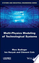 Multi physics Modeling of Technological Systems