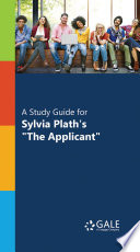 A Study Guide for Sylvia Plath s  The Applicant  Book PDF