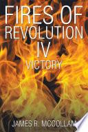 Fires of Revolution IV