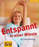 Tropho-Training, Entspannt in einer Minute mit