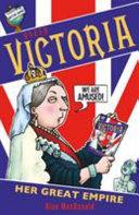 Queen Victoria  Her Great Empire