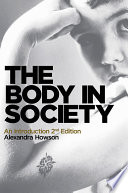"""The Body in Society: An Introduction"" by Alexandra Howson"