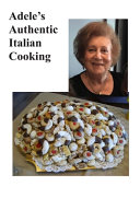 Adele s Authentic Italian Cooking