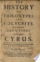 The History of Philoxypes and Polycrite, as it was Told by Leontides to the Great Cyrus. Englished Out of French, by an Honourable Anti Socordist, Etc