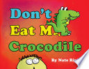 Don t Eat Me  Crocodile